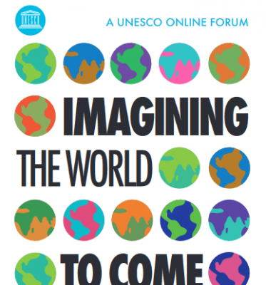 "UNESCO launches a series of online forums entitled ""Imagining the world to come"""