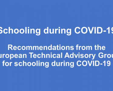 Schooling during COVID-19: recommendations from the European Technical Advisory Group for schooling during COVID-19