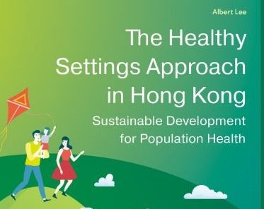 The Healthy Settings Approach in Hong Kong: Sustainable Development for Population Health